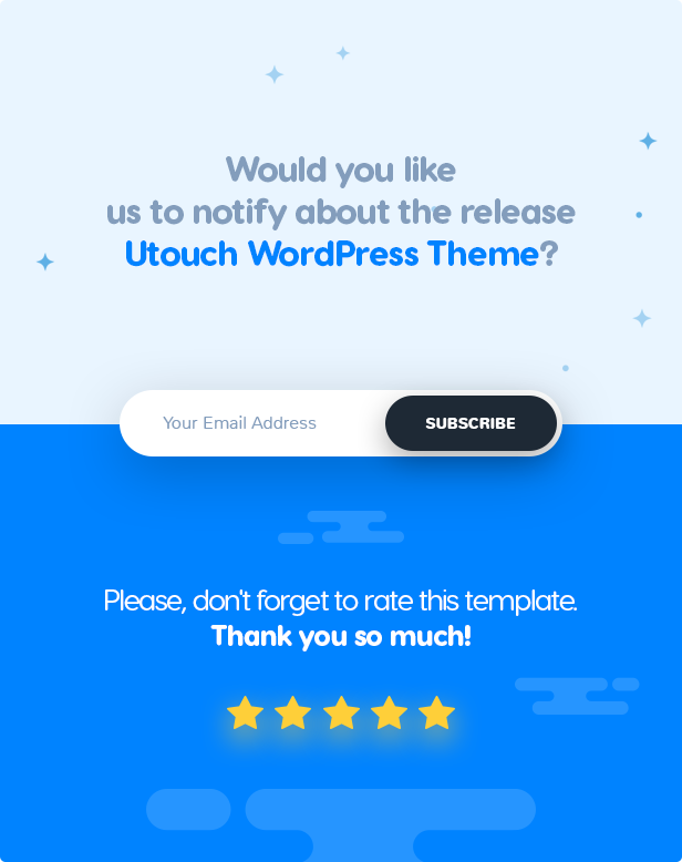 Would you like us to notify about the release Utouch WordPress Theme?